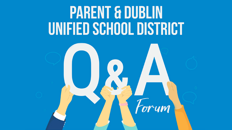 Parent & Dublin Unified School District Q&A Forum