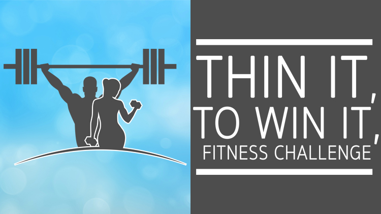 Thin it, To Win It, Fitness Challenge