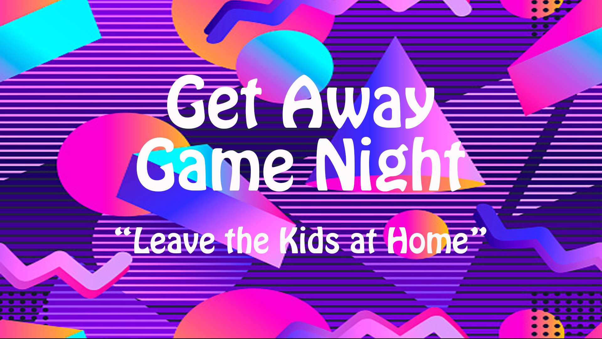 Get Away Game Night.